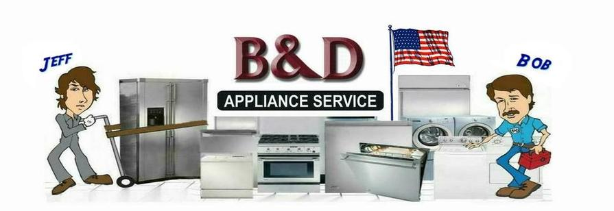B&D Appliance Repair Service|Palmdale, CA Lancaster, CA Antelope Valley, CA