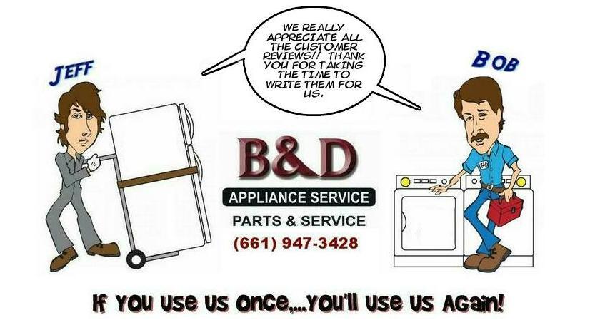 Customer Reviews B Amp D Appliance Repair Palmdale Ca