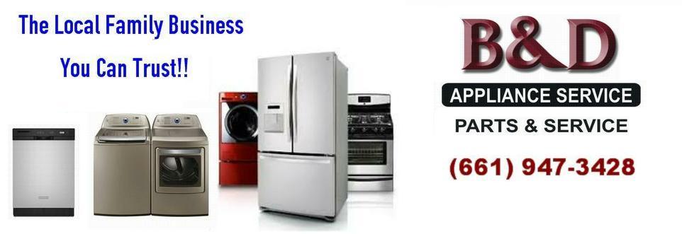 B Amp D Appliance Repair Palmdale Ca Lancaster Ca Antelope